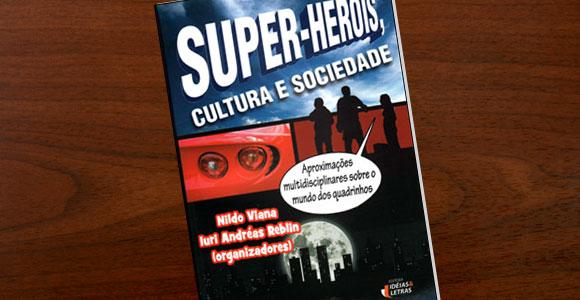 Livro: Super Herois, cultura e sociedade.