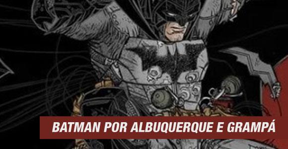 Rafael Albuquerque e Grampá escreverão histórias do Batman