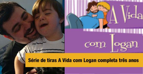"""""""A Vida com Logan"""": Série completa três anos"""