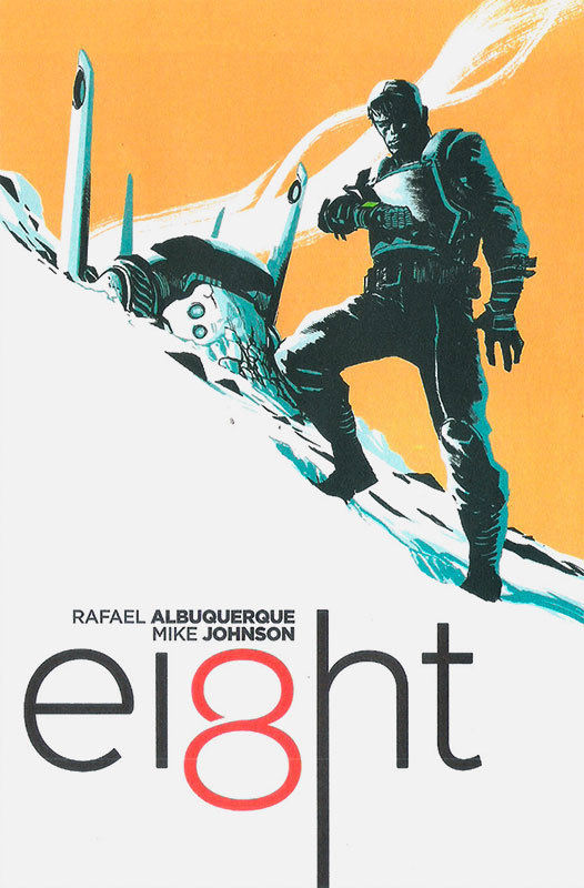 Eight (formato 17 x 25,3 cm, 120 páginas), por Rafael Albuquerque e Mike Johnson.