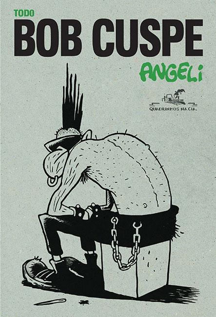 Todo Bob Cuspe, de Angeli, será publicado neste mês pela Quadrinhos na Cia.